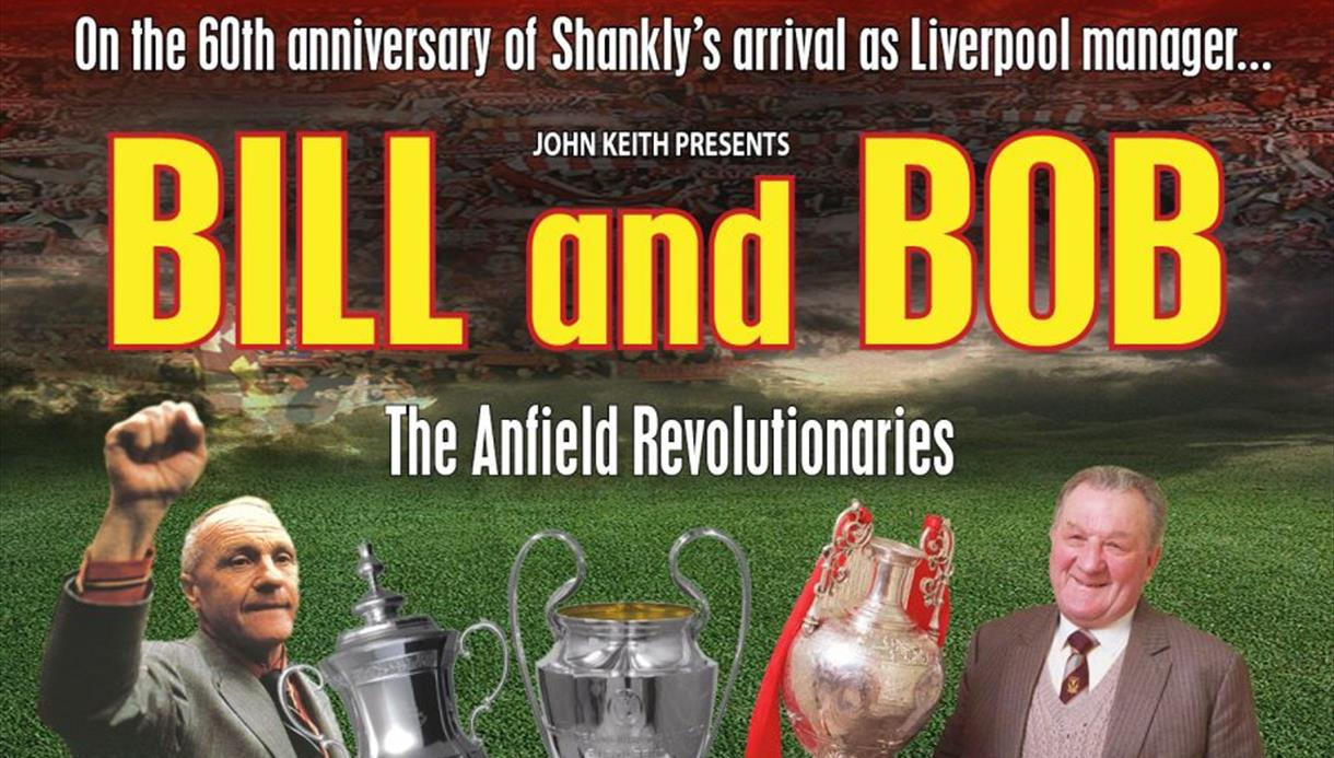 BILL AND BOB: The Anfield Revolutionaries